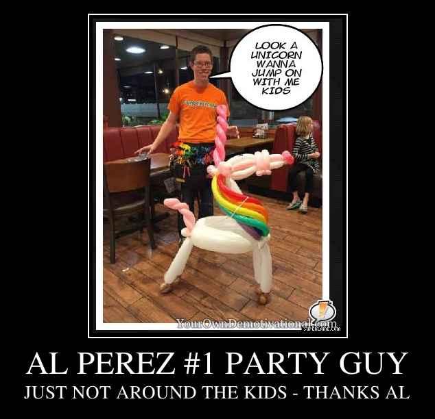 AL PEREZ #1 PARTY GUY