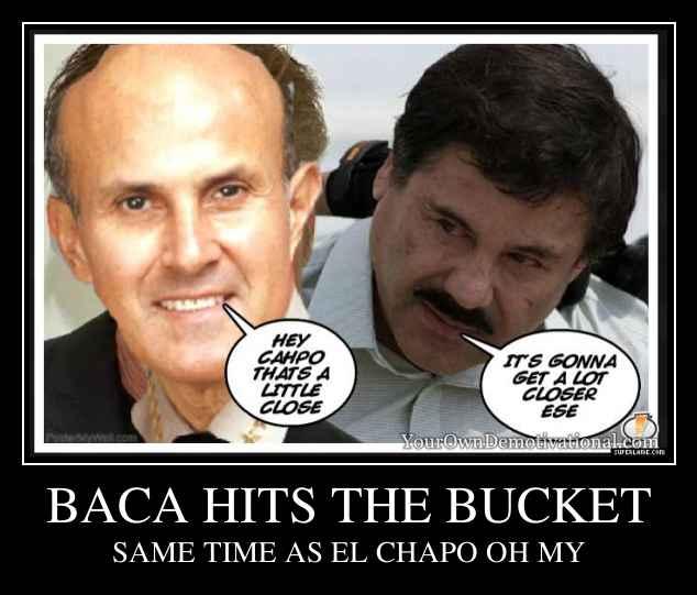 BACA HITS THE BUCKET