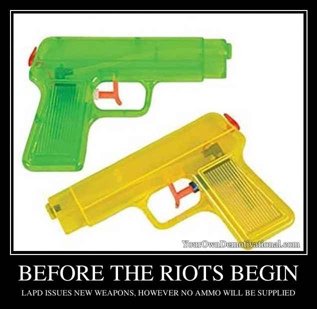 BEFORE THE RIOTS BEGIN