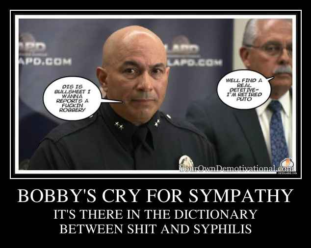 BOBBY'S CRY FOR SYMPATHY