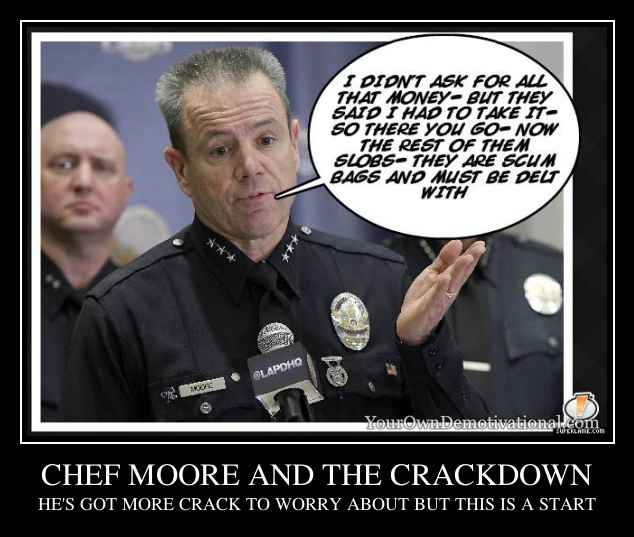 CHEF MOORE AND THE CRACKDOWN