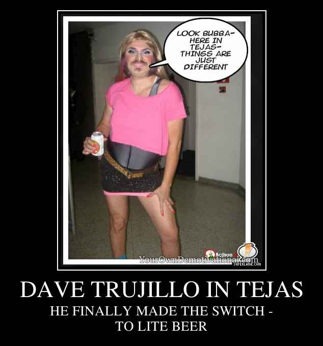 DAVE TRUJILLO IN TEJAS