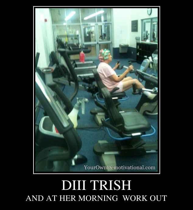 DIII TRISH