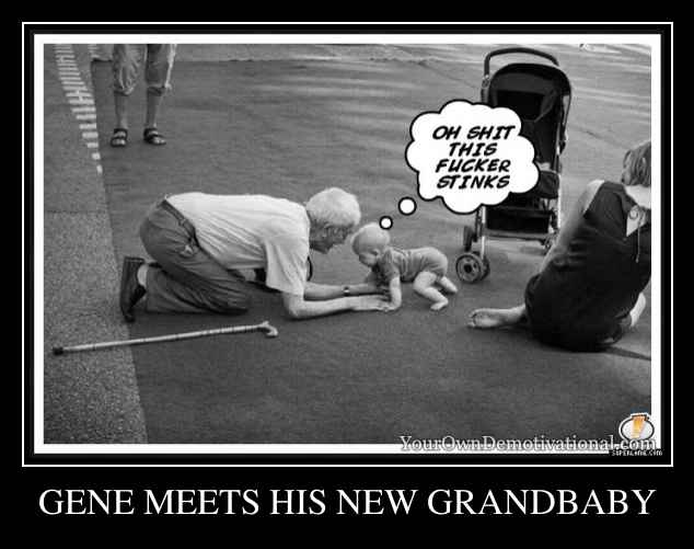 GENE MEETS HIS NEW GRANDBABY