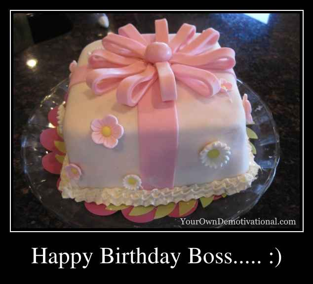 Happy Birthday Boss..... :)