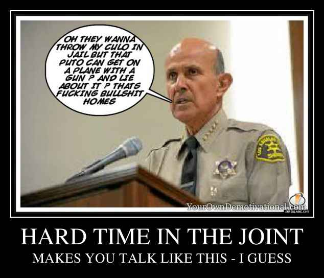 HARD TIME IN THE JOINT