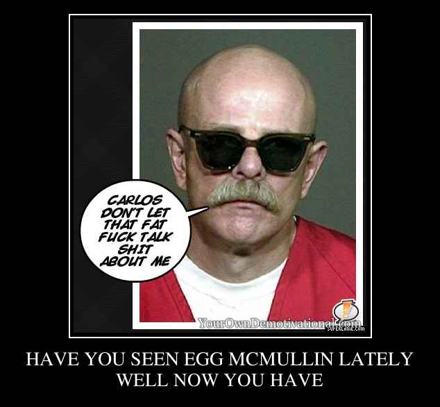 HAVE YOU SEEN EGG MCMULLIN LATELY