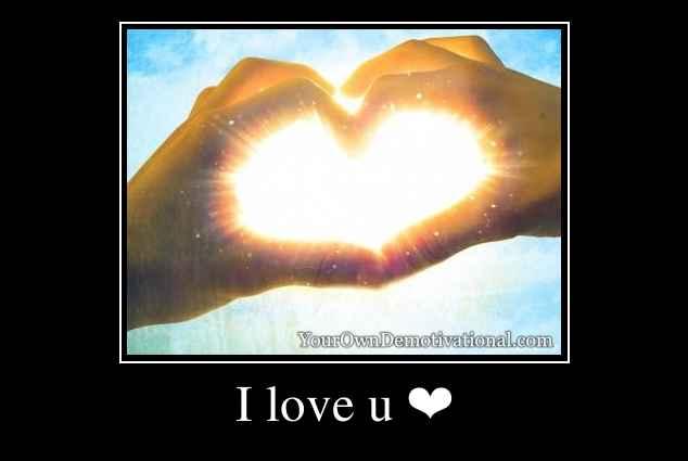 I love u ❤