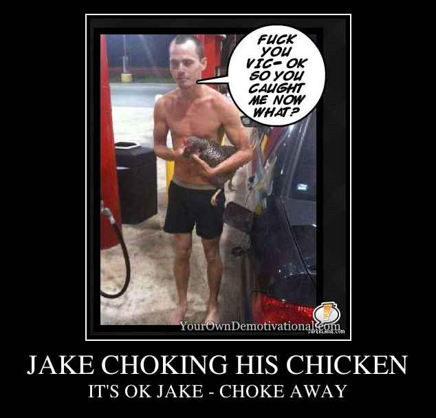 JAKE CHOKING HIS CHICKEN