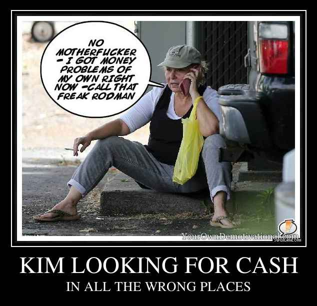 KIM LOOKING FOR CASH
