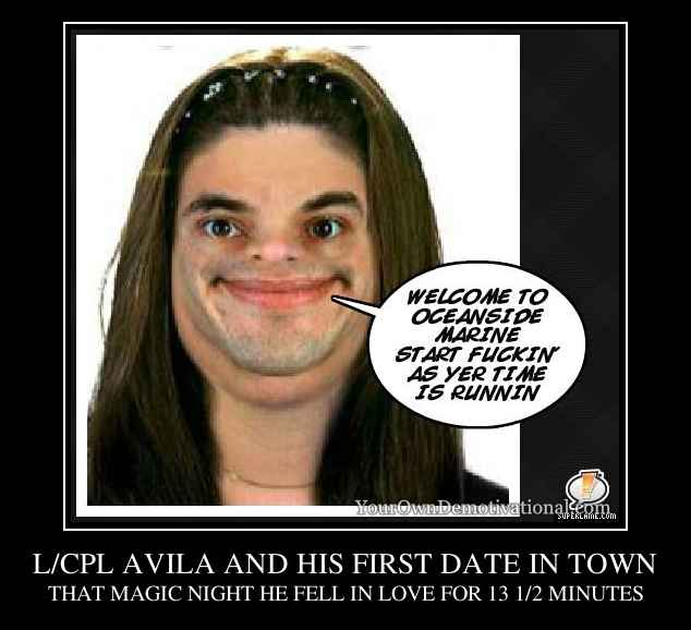 L/CPL AVILA AND HIS FIRST DATE IN TOWN
