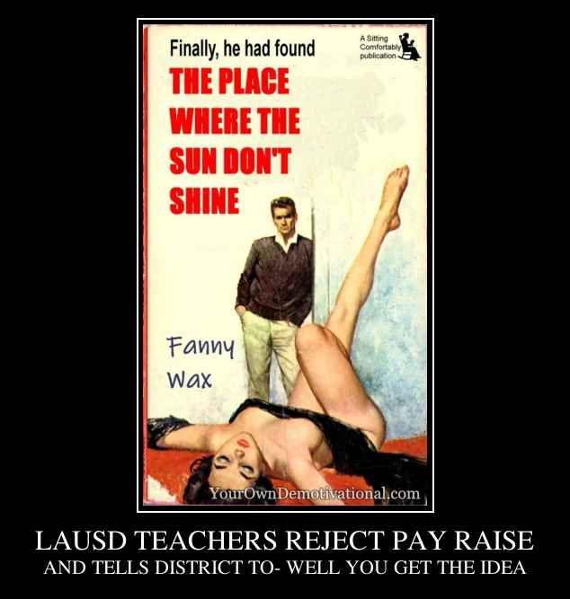 LAUSD TEACHERS REJECT PAY RAISE