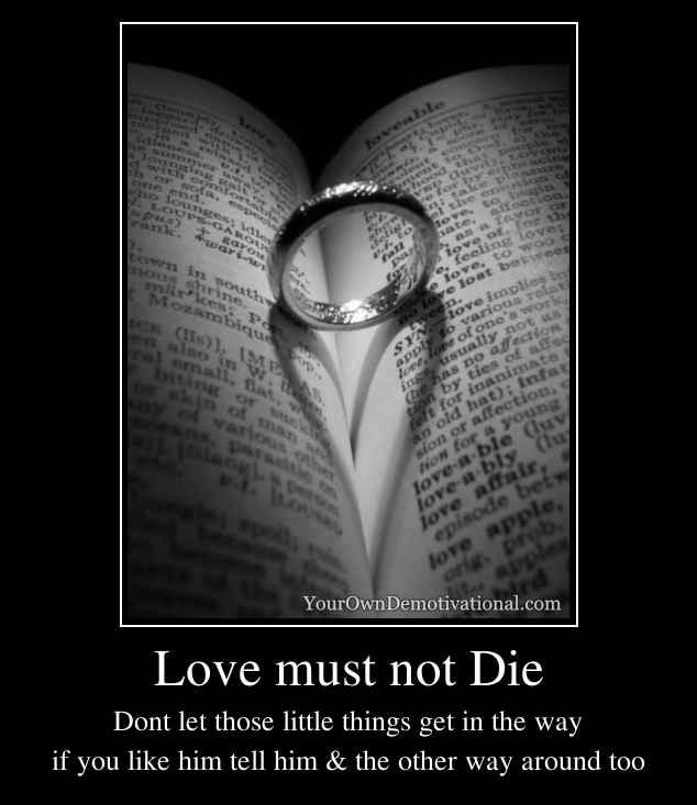 Love must not Die