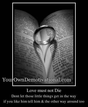 Love must not Die