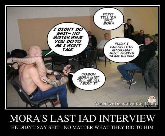 MORA'S LAST IAD INTERVIEW