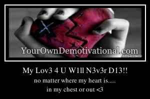 My Lov3 4 U W1ll N3v3r D13!!