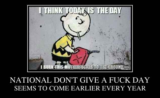 NATIONAL DON'T GIVE A FUCK DAY