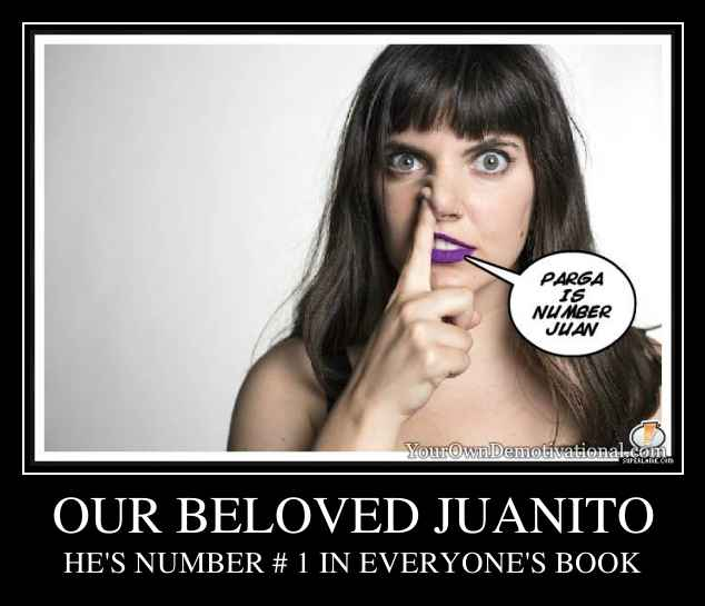 OUR BELOVED JUANITO