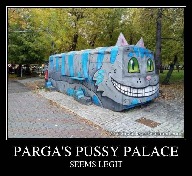PARGA'S PUSSY PALACE