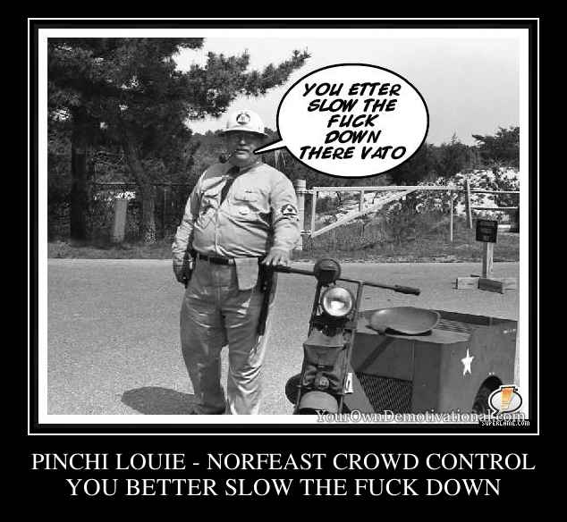 PINCHI LOUIE - NORFEAST CROWD CONTROL