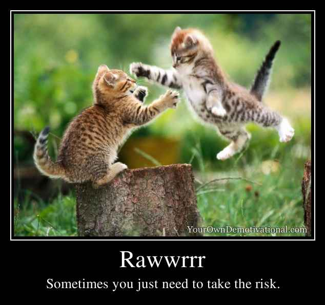 Rawwrrr