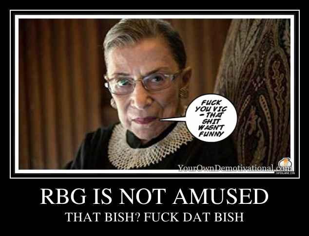 RBG IS NOT AMUSED
