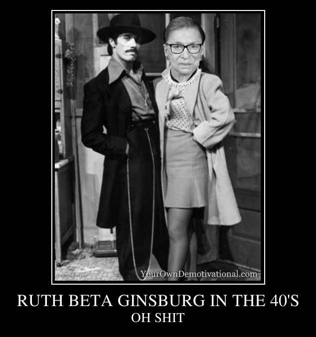 RUTH BETA GINSBURG IN THE 40'S