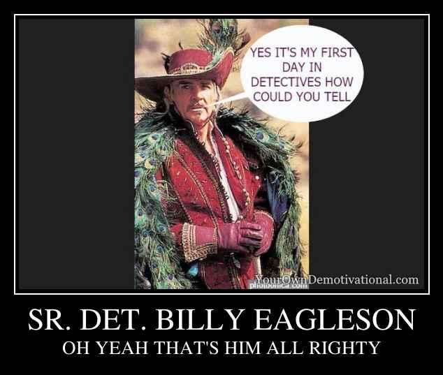 SR. DET. BILLY EAGLESON