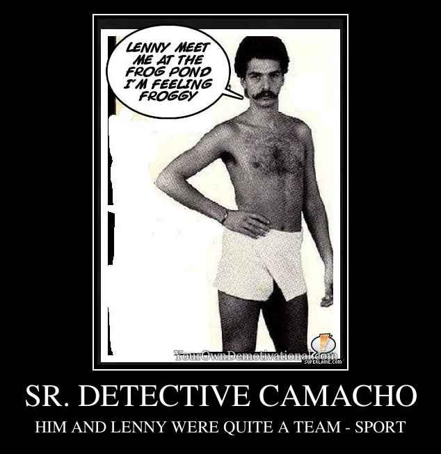 SR. DETECTIVE CAMACHO