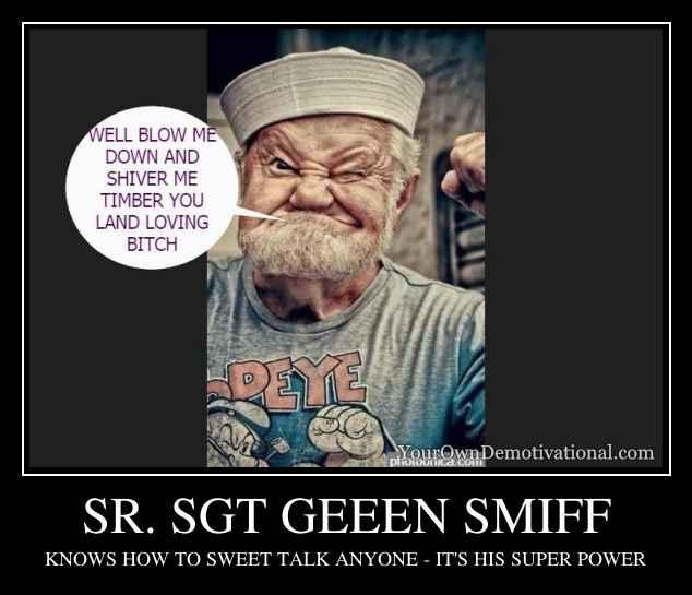 SR. SGT GEEEN SMIFF