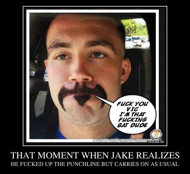 THAT MOMENT WHEN JAKE REALIZES