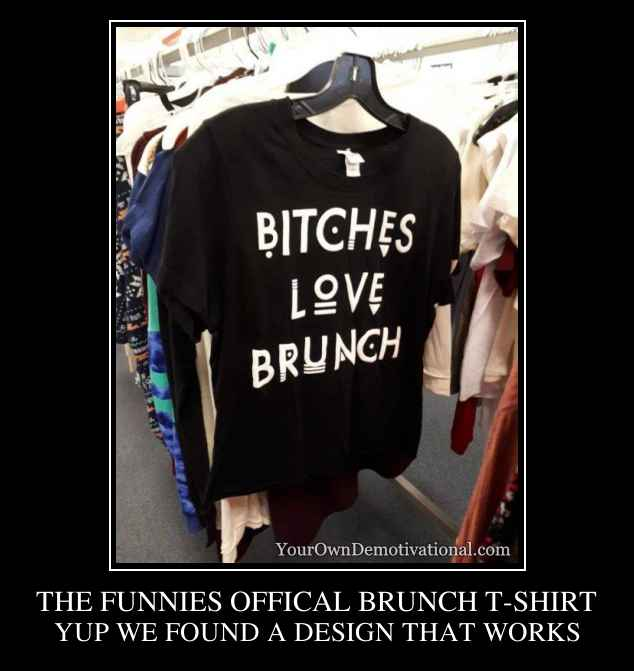 THE FUNNIES OFFICAL BRUNCH T-SHIRT