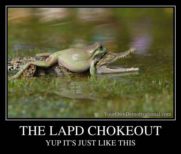 THE LAPD CHOKEOUT