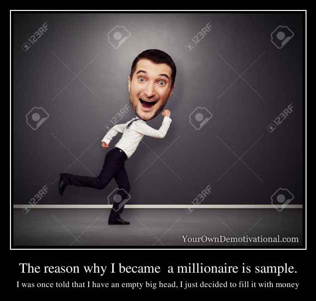 if i become a millionaire To help you reach the seven-figure mark, we rounded up nine pieces of advice from people who became millionaires at a young age.