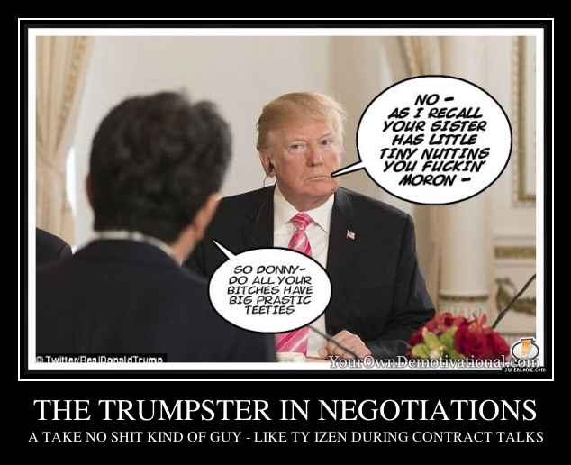 THE TRUMPSTER IN NEGOTIATIONS