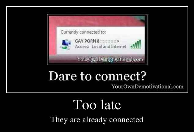 Too late