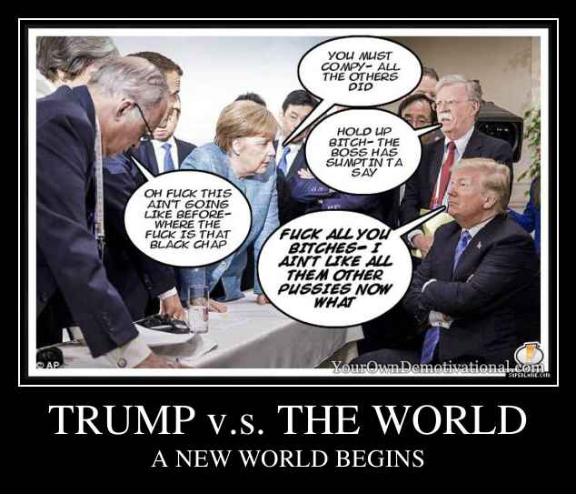 TRUMP v.s. THE WORLD