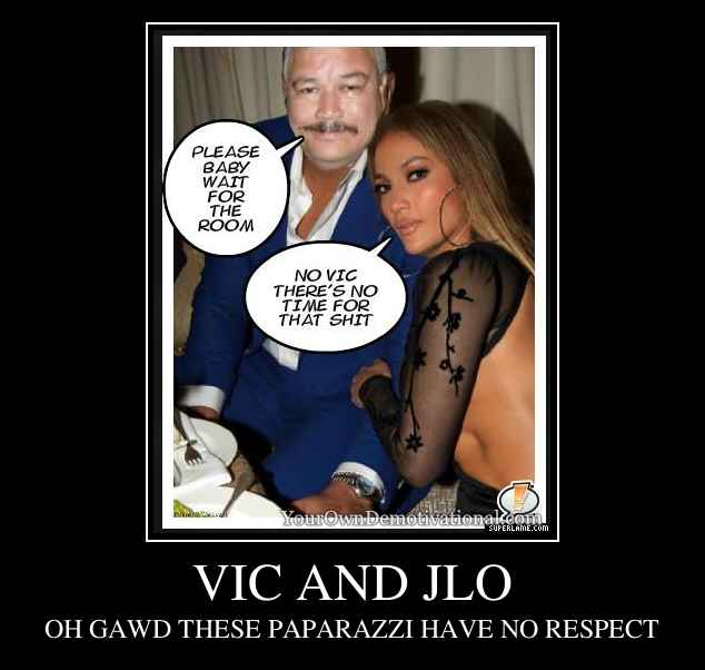 VIC AND JLO