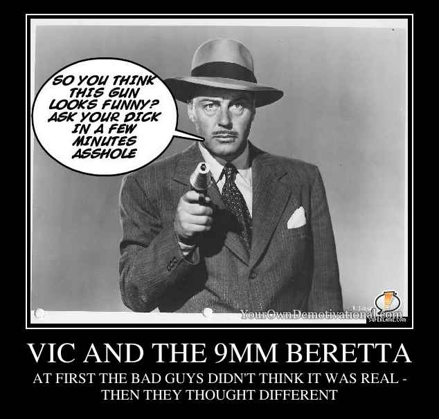 VIC AND THE 9MM BERETTA