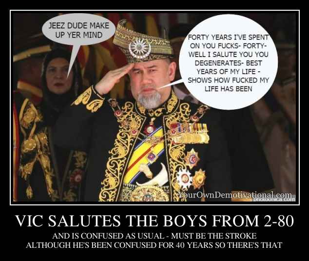 VIC SALUTES THE BOYS FROM 2-80