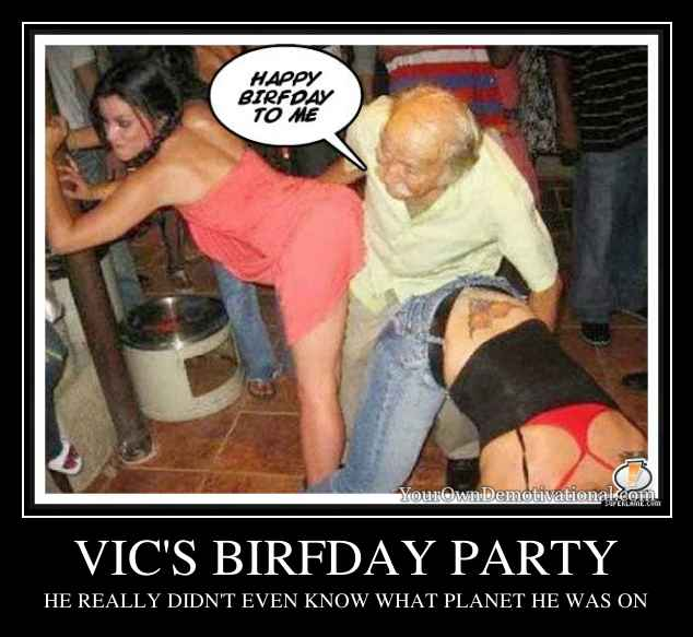 VIC'S BIRFDAY PARTY