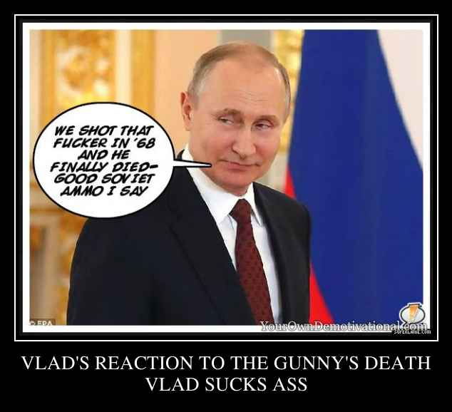 VLAD'S REACTION TO THE GUNNY'S DEATH