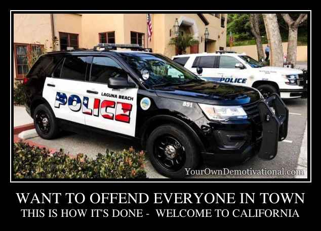 WANT TO OFFEND EVERYONE IN TOWN