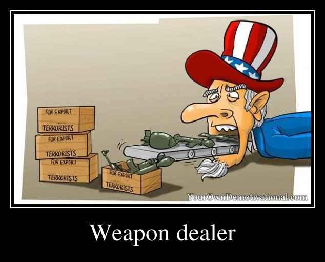 Weapon dealer