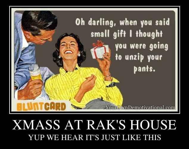 XMASS AT RAK'S HOUSE