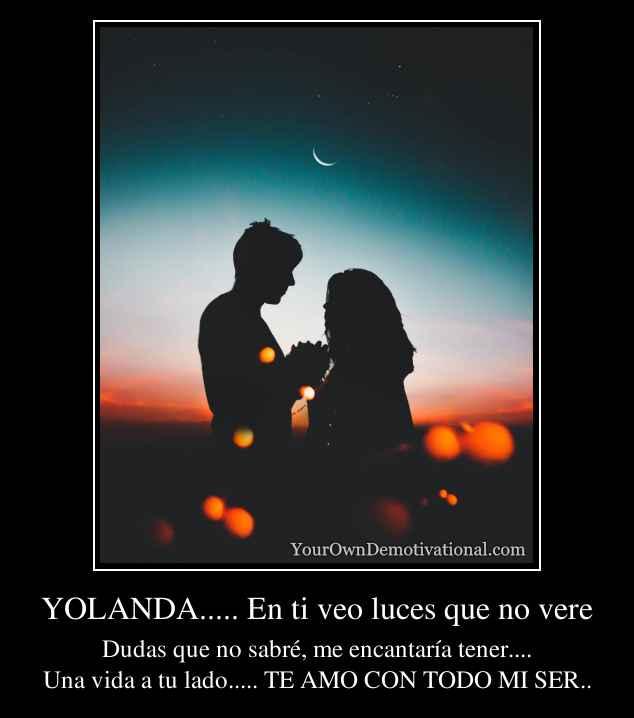 YOLANDA..... En ti veo luces que no vere