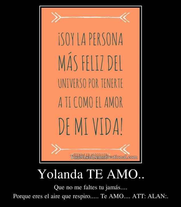Yolanda TE AMO..