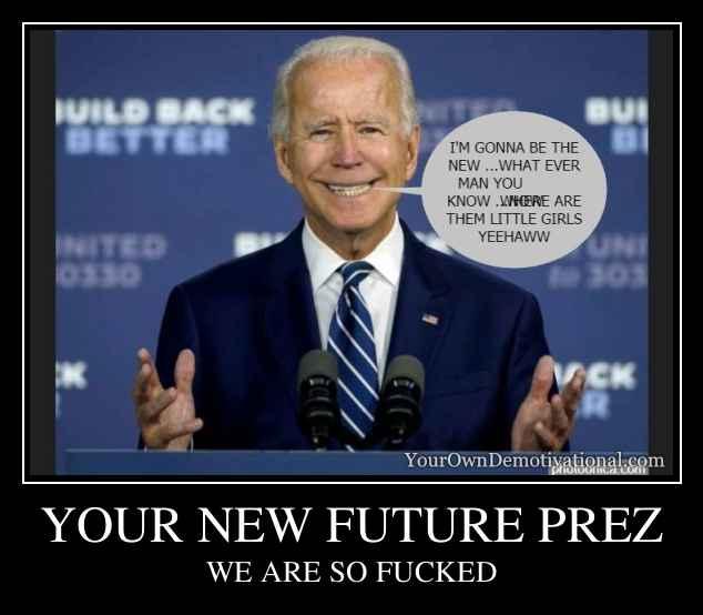 YOUR NEW FUTURE PREZ
